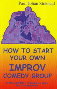 How to start your own improv comedy group (Paul Stokstad)