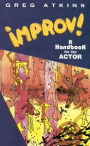 Improv!: A Handbook for the Actor (Greg Atkins)