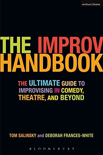 The Improv Handbook (Tom Salinsky,‎ Deborah Frances-White)