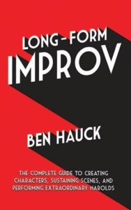 Long-Form Improv (Ben Hauck)
