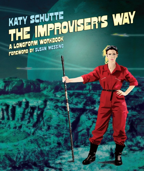 The Improviser's Way (Katy Schutte)