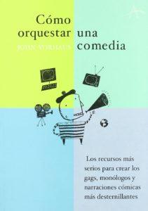 Cómo orquestar una comedia (John Vorhaus)