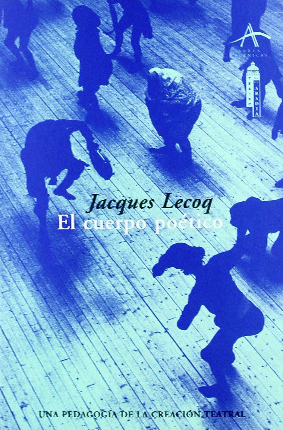 El Cuerpo Poético - Jacques Lecoq