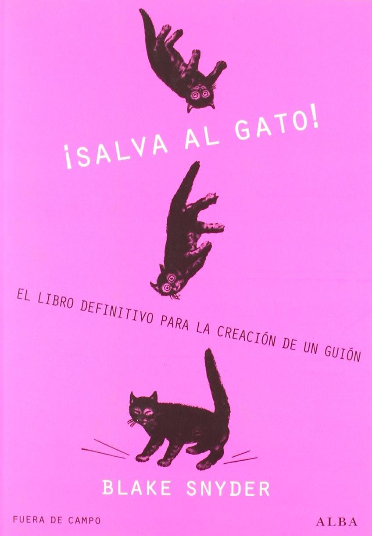 Salva Al Gato - Blake Snyder