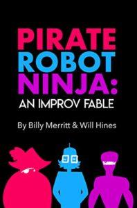 Pirate Robot Ninja - Billy Merrit Will Hines