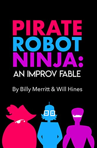 Pirate Robot Ninja - Billy Merrit Will Hines