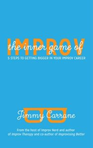 The Inner Game of Improv - Jimmy Carrane