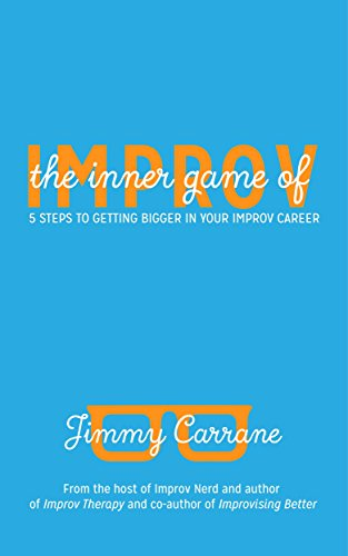 The Inner Game of Improv - Jimmy Carrane