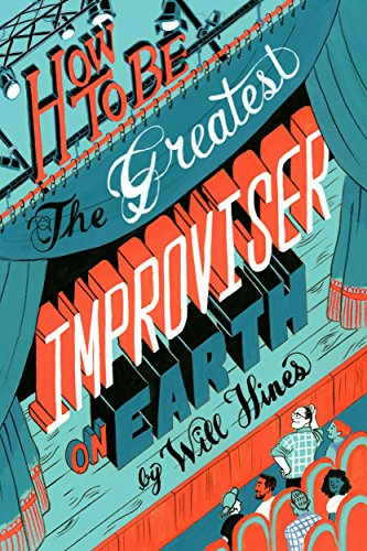 How to became the Great Improviser On Earth - Will Hines