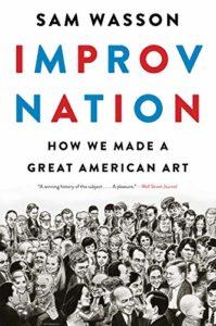 Improv Nation - Sam Wasson
