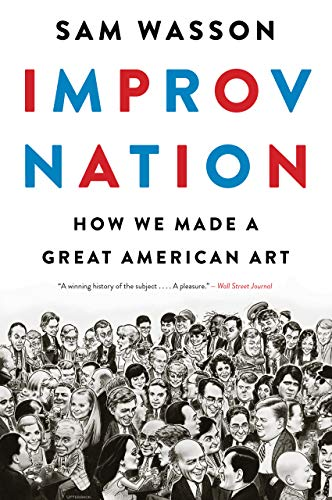 Improv Nation - Sam Wasson