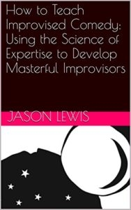 How to teach improvised comedy - Jason Lewis