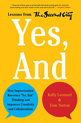 Yes, And (Kelly Leonard,Tom Yorton)
