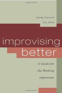 Improvising better - Jimmy Carrane Liz Allen