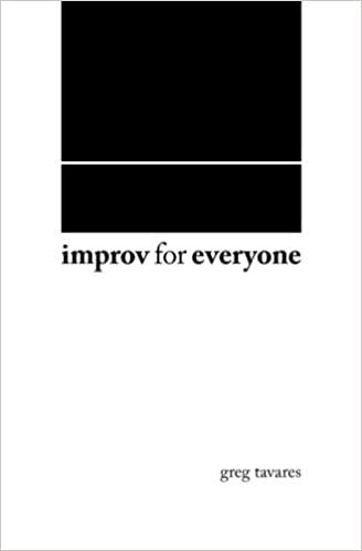 Improv For Everyone - Greg Tavares