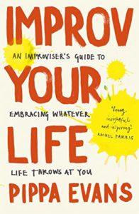 Improv your life - Pippa Evans
