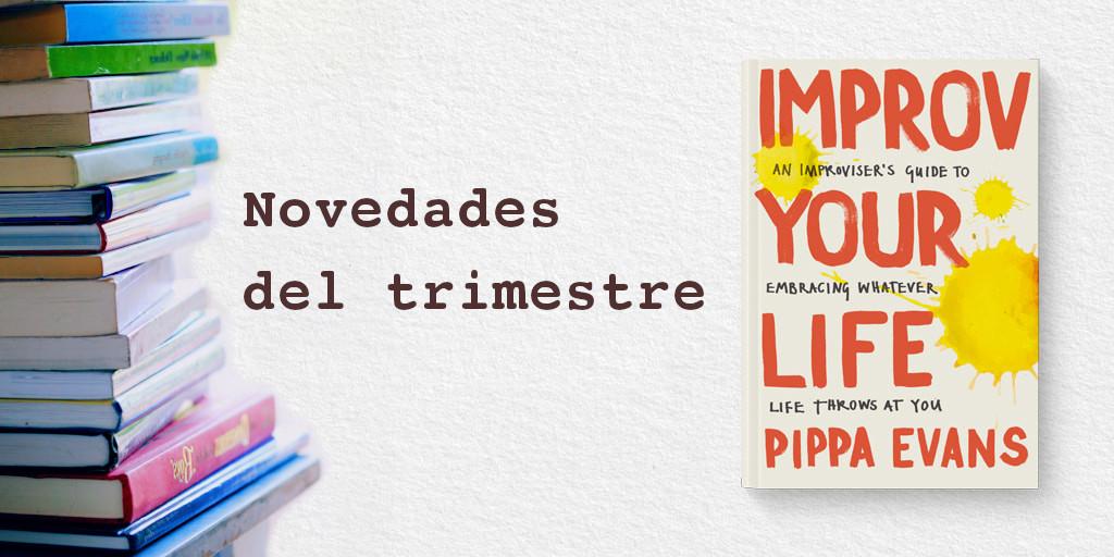 Novedades del Trimestre: Improv your Life - Pippa Evans