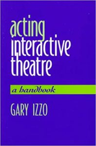 Acting Interactive Theatre (Gary Izzo)