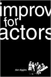 Improv for Actors (Dan Diggles)