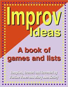Improv Ideas (Justine Jones, Mary Ann Kelley)
