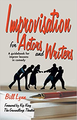 Improvisation for Actors and Writers (Bill Lynn)