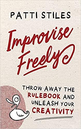 Improvise Freely (Patti Stiles)