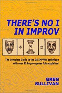 There's No I in Improv (Greg Sullivan)
