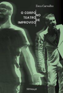 O Corpo no Teatro de Improviso - Zeca Carvalho