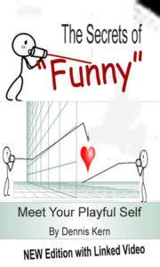 """The Secrets of """"Funny"""" - Dennis Kern"""